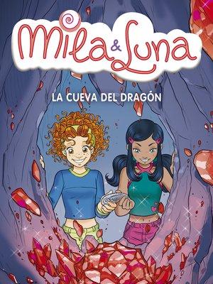 cover image of La cueva del dragón (Mila & Luna 5)