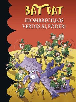 cover image of ¡Hombrecillos verdes al poder! (Serie Bat Pat 27)