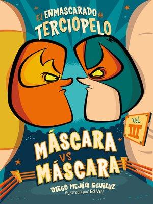 cover image of Máscara vs. Máscara