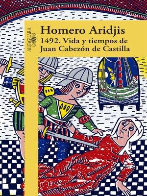 cover image of 1492. Vida y tiempos de Juan Cabezón de Castilla