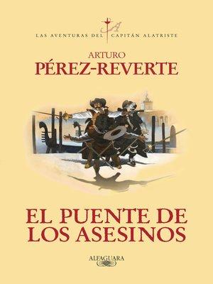 cover image of El puente de los Asesinos (Las aventuras del capitán Alatriste 7)