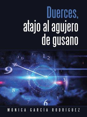 cover image of Duerces, atajo al agujero de gusano