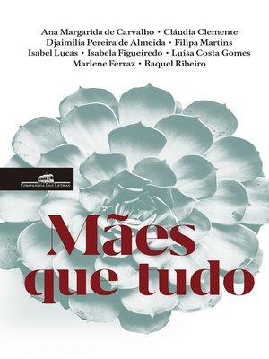 cover image of Mães Que Tudo