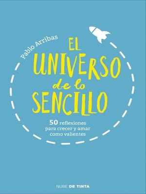 cover image of El universo de lo sencillo