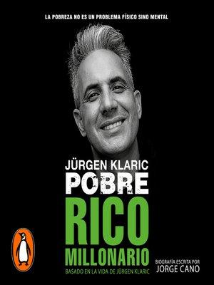 cover image of Jurgen Klaric. Pobre, rico, millonario