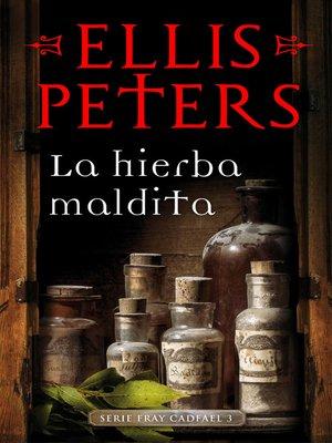 cover image of La hierba maldita (Fray Cadfael 3)