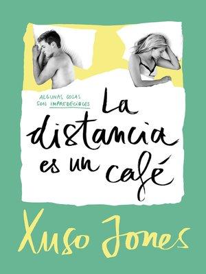cover image of La distancia es un café