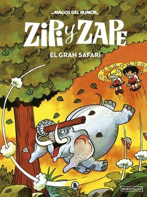 cover image of Zipi y Zape. El gran safari