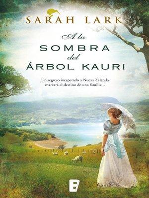 cover image of A la sombra del árbol Kauri (Trilogía del árbol Kauri 2)