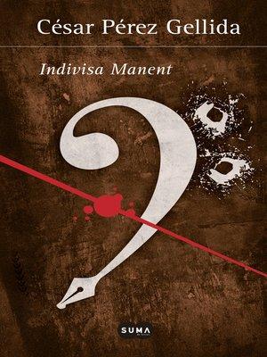 cover image of Indivisa manent (Versos, canciones y trocitos de carne [Spin Off])