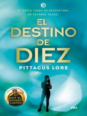 cover image of El destino de Diez (Legados de Lorien 6)