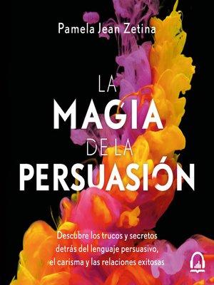 cover image of La magia de la persuasión