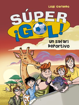 cover image of Un safari deportivo (Súper ¡Gol! 3)