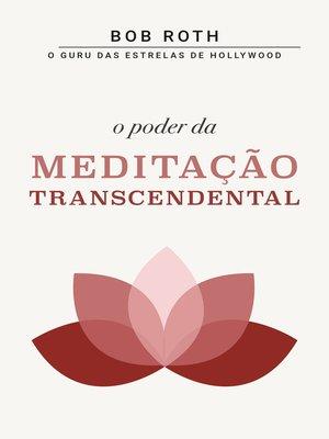 cover image of O Poder da Meditação Transcendental