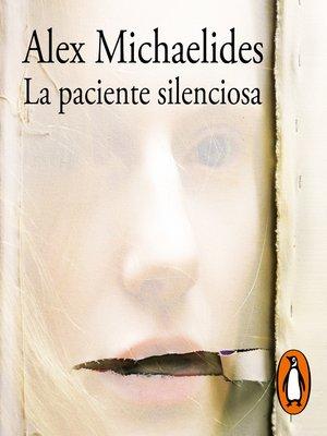 cover image of La paciente silenciosa