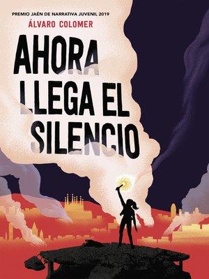 cover image of Ahora llega el silencio