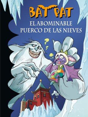 cover image of El abominable puerco de las nieves (Serie Bat Pat 20)