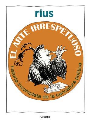 cover image of El arte irrespetuoso
