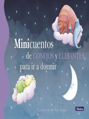 cover image of Minicuentos de conejos y elefantes para ir a dormir