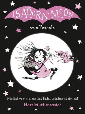 cover image of La Isadora Moon va a l'escola