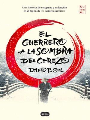 cover image of El guerrero a la sombra del cerezo