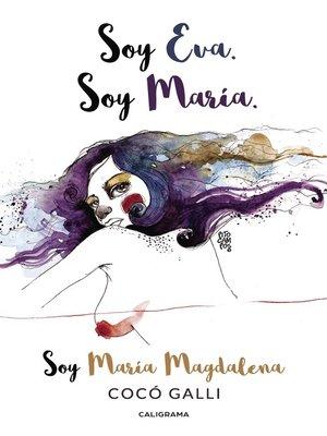 cover image of Soy Eva. Soy María. Soy María Magdalena