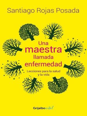 cover image of Una maestra llamada enfermedad
