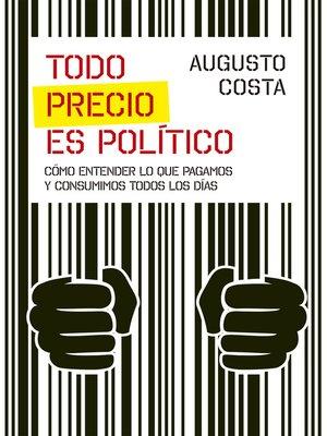 cover image of Todo precio es político