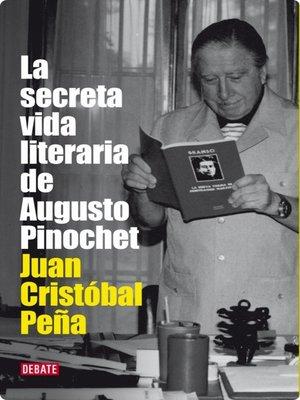 cover image of La secreta vida literaria de Augusto Pinochet