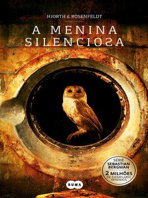 cover image of A menina silenciosa (Sebastian Bergman 4)
