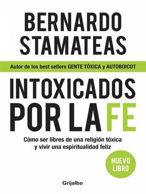 cover image of Intoxicados por la fe