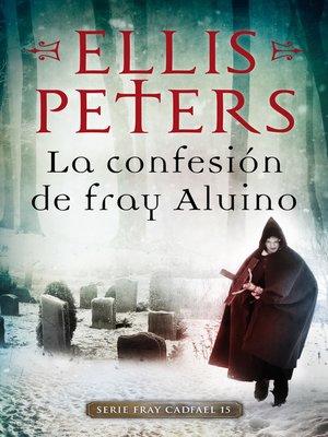 cover image of La confesión de Fray Aluino (Fray Cadfael 15)