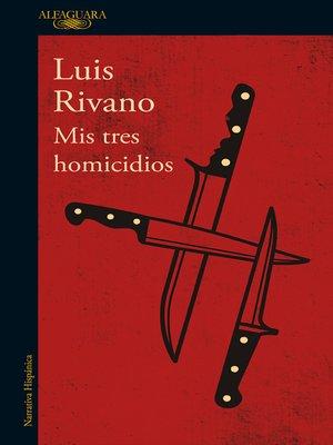 cover image of Mis tres homicidios