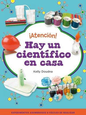 cover image of ¡Atención! Hay un científico en casa