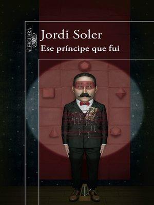cover image of Ese príncipe que fui