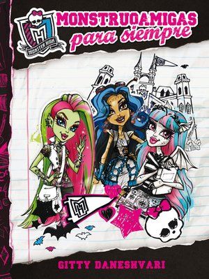 cover image of MONSTER HIGH. Monstruoamigas para siempre