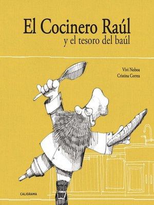 cover image of El Cocinero Raúl y el tesoro del baúl