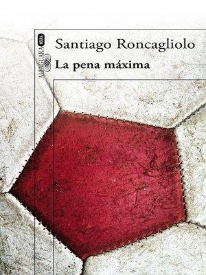 cover image of La pena máxima