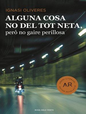 cover image of Alguna cosa no del tot neta, però no gaire perillosa