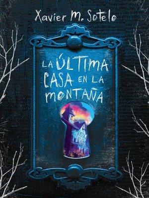 cover image of La última casa en la montaña