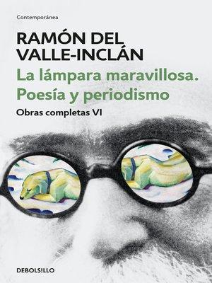 cover image of La lámpara maravillosa. Poesía y periodismo