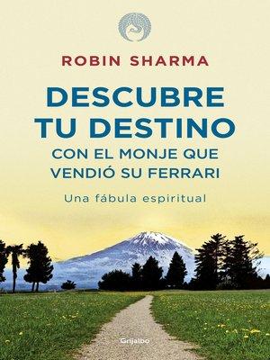 cover image of Descubre tu destino con el monje que vendió su Ferrari