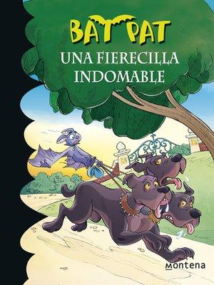cover image of Una fierecilla indomable (Serie Bat Pat 33)