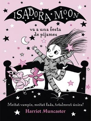 cover image of La Isadora Moon va a una festa de pijames