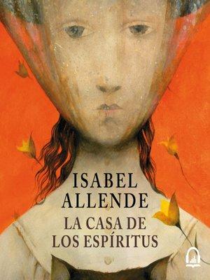 Isabel allende overdrive rakuten overdrive ebooks audiobooks and videos for libraries - La casa delos espiritus isabel allende ...