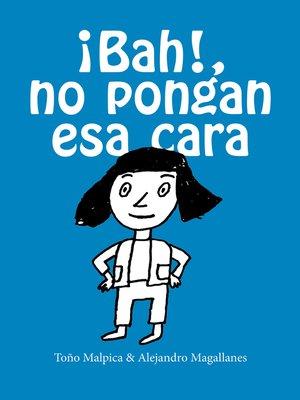 cover image of ¡Bah!, no pongan esa cara