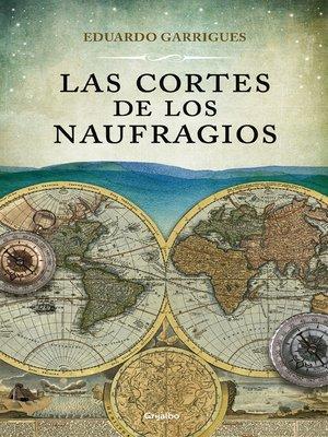 cover image of Las cortes de los naufragios