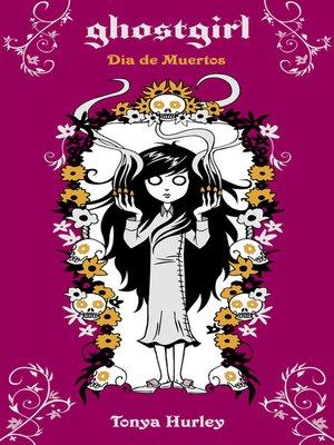 cover image of Ghostgirl. Día de Muertos (Saga Ghostgirl 5)