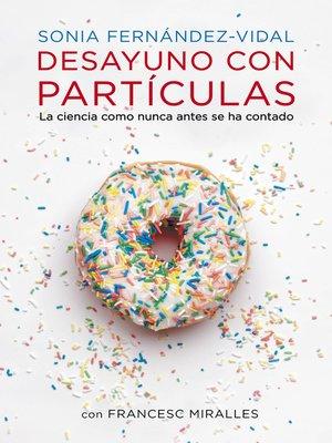 cover image of Desayuno con partículas