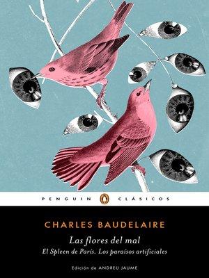 cover image of Las flores del mal | El Spleen de París | Los paraísos artificiales (Los mejores clásicos)